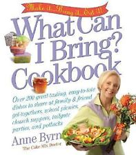 What Can I Bring? Cookbook by Anne Byrn (2007, Hardcover)