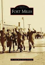 Fort Miles   (DE)  (Images of America) by Wray, Dr. Gary