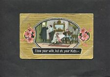Postcard - I Love Your Wife, But Oh, Your Kids - postmark Epsom 1916