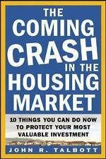 The Coming Crash in the Housing Market : 10 Things You Can Do Now to Protect You