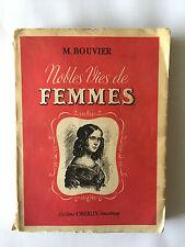 NOBLES VIES DE FEMMES 1949 BOUVIER MUSICIENNES FEMMES DE LETTRES