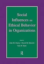 Social Influences on Ethical Behavior in Organizations, John M. Darley