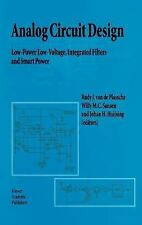 Analog Circuit Design: Low-Power Low-Voltage, Integrated Filters and Smart Power