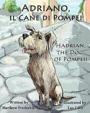 Adriano, il Cane di Pompei - Hadrian, the Dog of Pompeii by Matthew Frederick...
