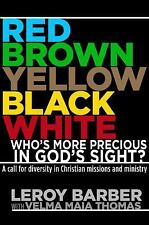 Red, Brown, Yellow, Black, White?Who's More Precious In God's Sight?: A call for