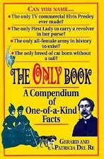 VG, The Only Book:  A Compendium of One-Of-A-Kind Facts, Del Re, Patricia, Del R