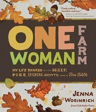 One-Woman Farm: My Life Shared with Sheep, Pigs, Chickens, Goats, and a Fine Fid