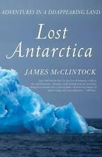 Lost Antarctica: Adventures in a Disappearing Land (Macmillan Science)