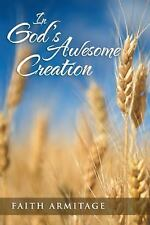 In God's Awesome Creation by Faith Armitage (2014, Paperback)