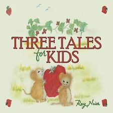 Three Tales for Kids by Ray Neier (2014, Paperback)