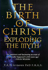 Seymour, Percy The Birth of Christ: Exploding the Myth Very Good Book