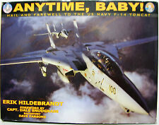 Anytime, Baby!: Hail and Farewell to the United States Navy F-14 Tomcat