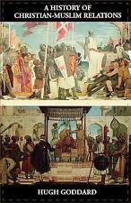 A History of Christian-Muslim Relations, Goddard, Hugh, Good Books