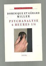 Psychanalyse 6 heures 1/4 Dominique et Gérard MILLER TBE