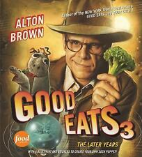 GOOD EATS 3 - ALTON BROWN (HARDCOVER) NEW