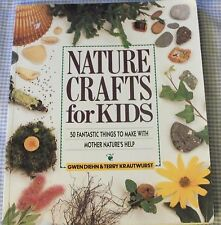 Nature Crafts for Kids: 50 Fantastic Things to Make With Mother Nature's Help