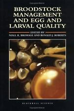 Broodstock Management and Egg and Larval Quality (1995, Hardcover)