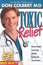 Toxic Relief: Restore Health and Energy Through Fasting and Detoxification, Don