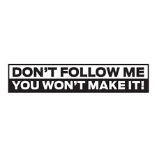 "(2) 9"" Don't Follow Me Jeep, Trucks, 4x4 and ATVs Stickers Decals (Choose Color)"