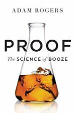 Proof : The Science of Booze by Adam Rogers (2014, Hardcover)