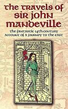 The Travels of Sir John Mandeville: The Fantastic 14th-Century Account of a Jou