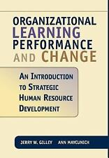Organizational Learning, Performance and Change : An Introduction to...