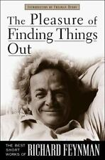 The Pleasure of Finding Things Out: The Best Short Works of Richard P. Feynman (