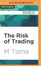 The Risk of Trading : Mastering the Most Important Element in Financial...
