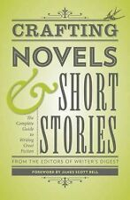 Crafting Novels & Short Stories: The Complete Guide to Writing Great Fiction by