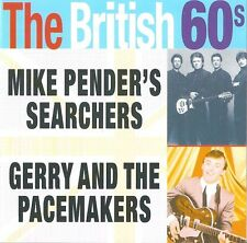 THE BRITISH 60s : MIKE PENDER´S SEARCHERS AND GERRY & THE PACEMAKERS / CD