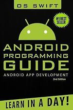 Android: App Development and Programming Guide : Learn in a Day! by Os Swift...