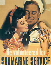 He Volunteered For Submarine Service US WW2 Navy Poster 18x24