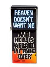 """Adult Only Lighter """"Heaven doesn't want me & Hell is afraid I will take over"""""""