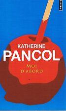 KATHERINE PANCOL MOI D'ABORD POCHE