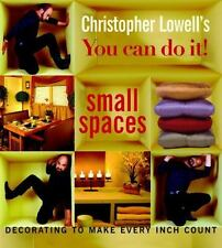 Christopher Lowell's You Can Do It! Small Spaces: Decorating to Make Every
