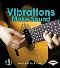 Vibrations Make Sound (First Step Nonfiction) (First Step Nonfiction: Light and