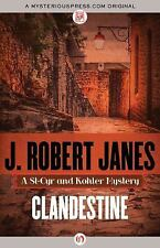The St-Cyr and Kohler Mysteries: Clandestine by J. Robert Janes (2015,...
