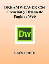 DREAMWEAVER CS6. Creacion y Diseno de Paginas Web by Jesús Prieto (2012,...