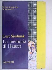 LIBRO CURT SIODMARK - LA MEMORIA DI HAUSER - GARZANTI 1970