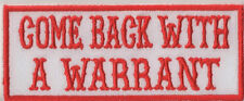 Biker Patch Come Back With a Warrant 10x4,2cm Kutte MC  Red&White 81