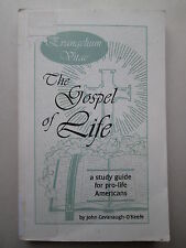 THE GOSPEL OF LIFE by John Cavanaugh-O'Keefe A STUDY GUIDE FOR PRO-LIFE AMERICAN