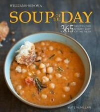 Soup of the Day Williams-Sonoma: 365 Recipes for Every Day of the Year