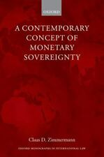A Contemporary Concept of Monetary Sovereignty by Claus D. Zimmermann (2014,...