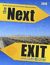 The Next Exit 2014 The Most Complete Interstate Hwy Guide Ever Printed Next Exi