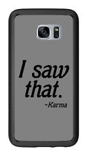 I Saw That Karma For Samsung Galaxy S7 G930 Case Cover by Atomic Market
