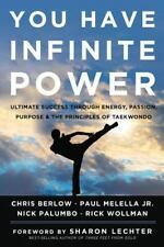 You Have Infinite Power: Ultimate Success through Energy, Passion, Purpose & the