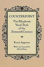 Counterpoint: The Polyphonic Vocal Style of the Sixteenth Century Knud Jeppesen