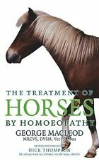 Treatment of Horses by Homoeopathy by George MacLeod (2005, Paperback)