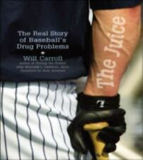 The Juice : The Real Story of Baseball's Drug Problems by William L. Carroll...