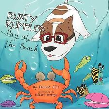 Rusty Rumble's Day at the Beach by Dianne Ellis (2012, Paperback)